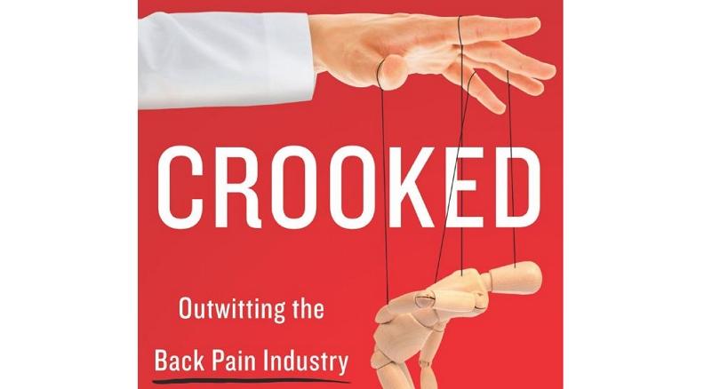 Скрюченные: как не попасть на крючок индустрии лечения, и найти свой путь к здоровью спины